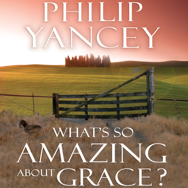 What´s So Amazing About Grace? , Hörbuch, Digit...