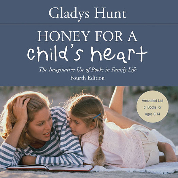 Honey for a Child´s Heart: The Imaginative Use ...
