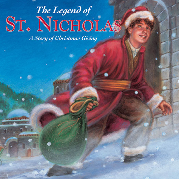 The Legend of St. Nicholas: A Story of Christma...