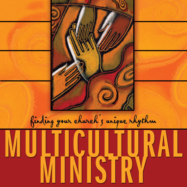Multicultural Ministry: Finding Your Church´s U...