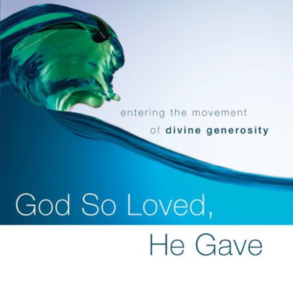 God So Loved, He Gave: Entering the Movement of...