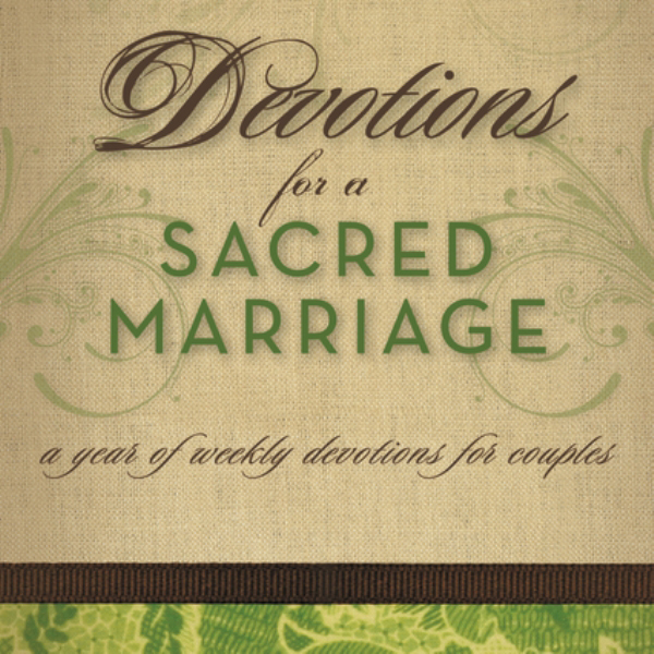 Devotions for a Sacred Marriage: A Year of Week...