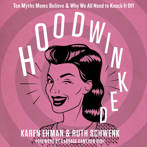 Hoodwinked: Ten Myths Moms Believe and Why We All Need to Knock It Off , Hörbuch, Digital, 1, 377min