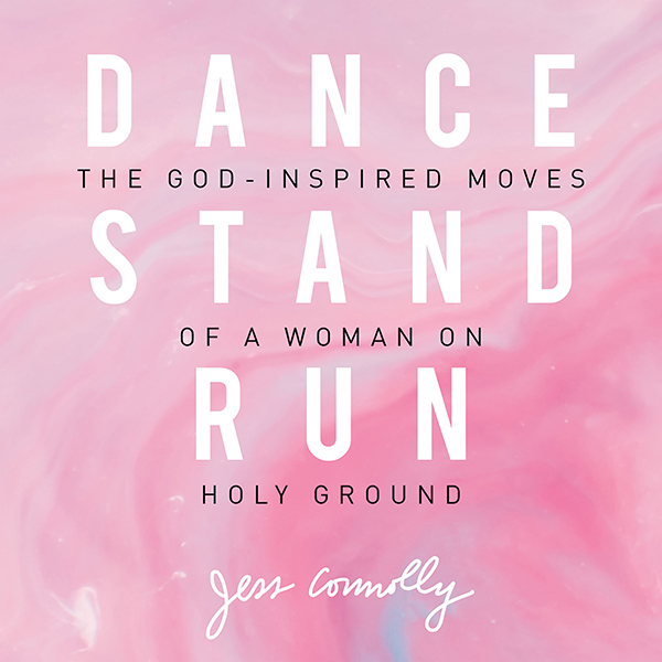 Dance, Stand, Run: The God-Inspired Moves of a ...