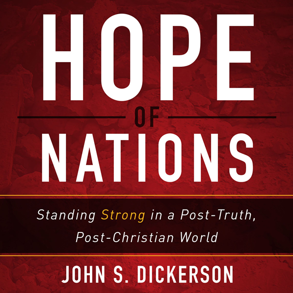 Hope of Nations: Standing Strong in a Post-Trut...