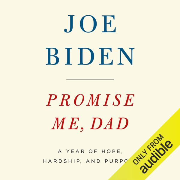 Promise Me, Dad: A Year of Hope, Hardship, and Purpose (Unabridged)