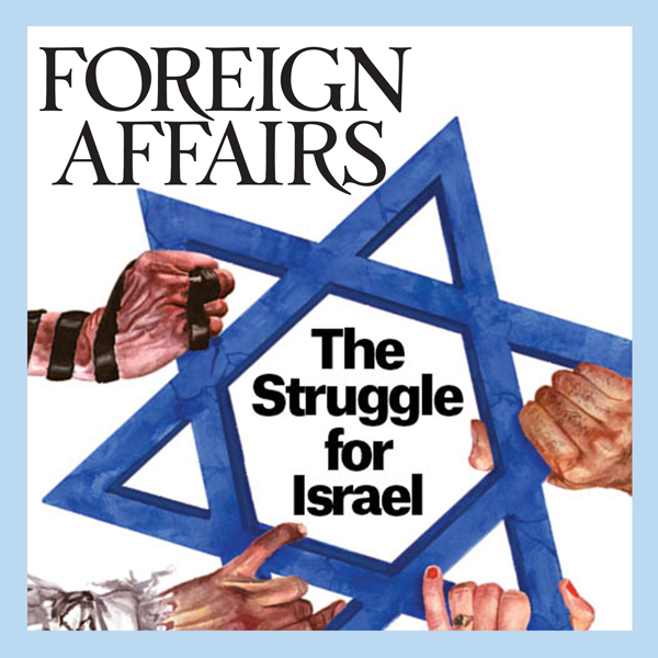 The July/August 2016 Issue of Foreign Affairs ,...