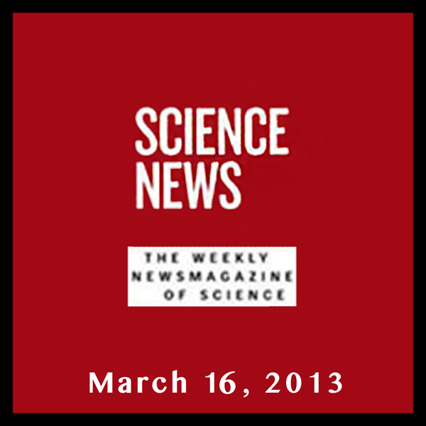 Science News, March 16, 2013, Hörbuch, Digital,...