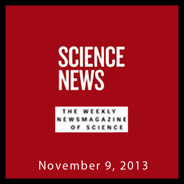 Science News, November 09, 2013, Hörbuch, Digit...