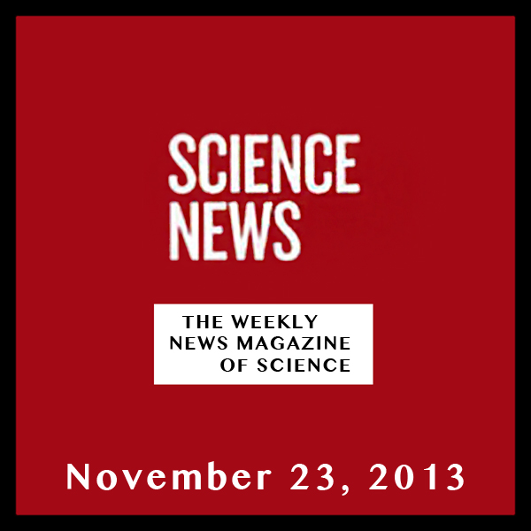 Science News, November 23, 2013, Hörbuch, Digit...