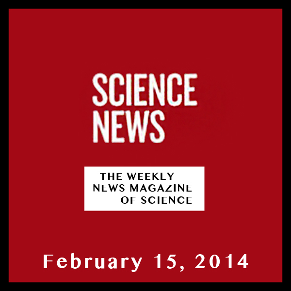 Science News, February 15, 2014, Hörbuch, Digit...