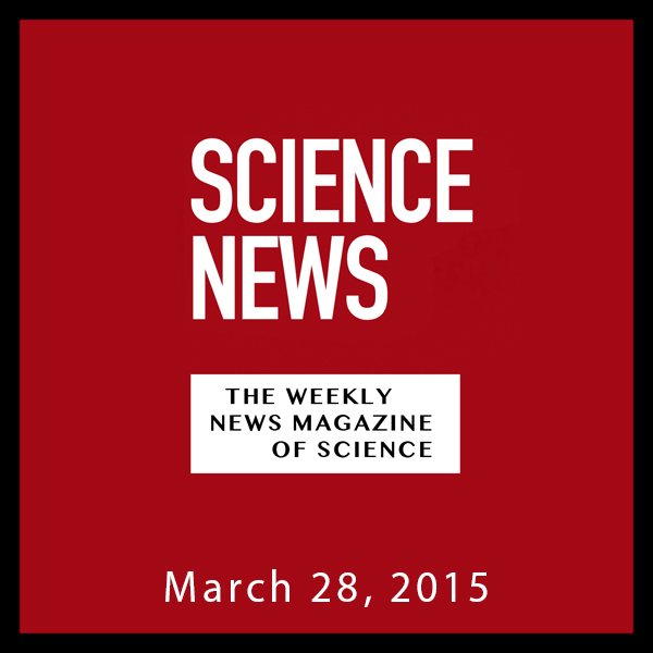 Science News, March 28, 2015, Hörbuch, Digital,...