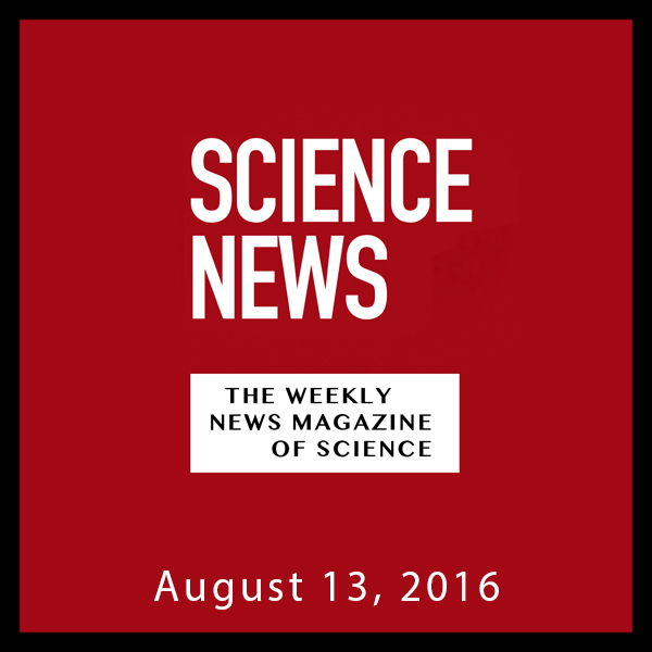 Science News, August 13, 2016, Hörbuch, Digital...