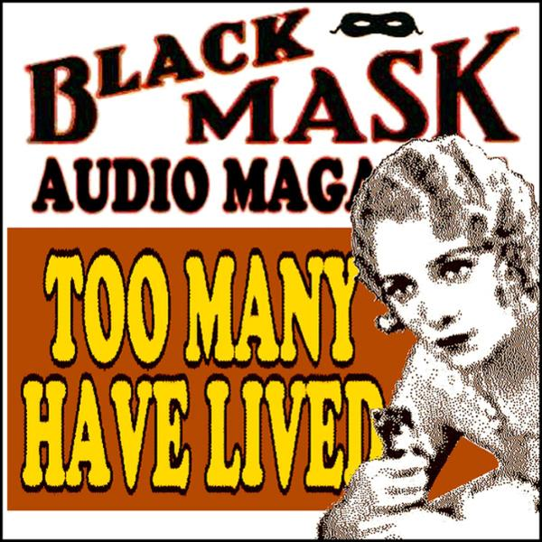 Too Many Have Lived: Black Mask Audio Magazine , Hörbuch, Digital, 1, 37min