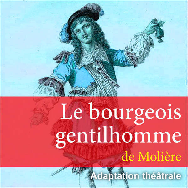 Le bourgeois gentilhomme, Hörbuch, Digital, 1, ...