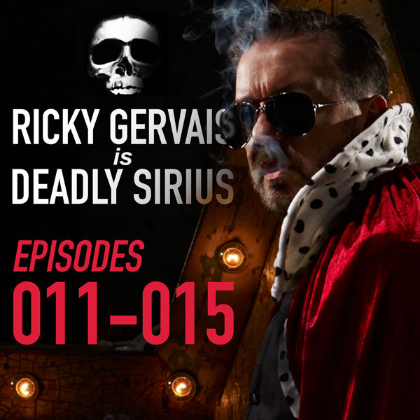 Ricky Gervais Is Deadly Sirius: Episodes 11-15,...