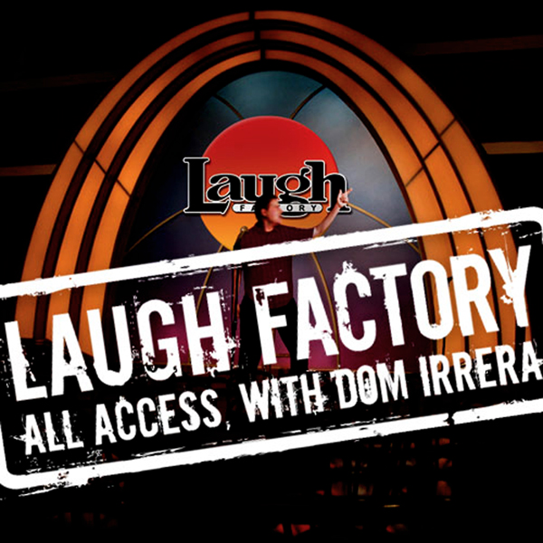 Laugh Factory Vol. 12 of All Access with Dom Ir...