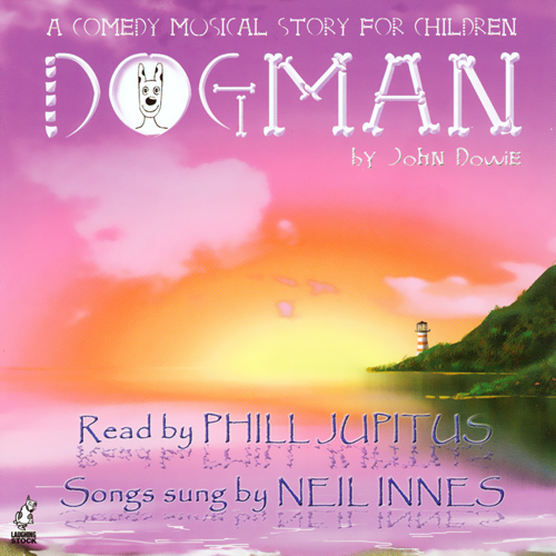 Dogman: A Comedy Musical Story for Children, Hö...