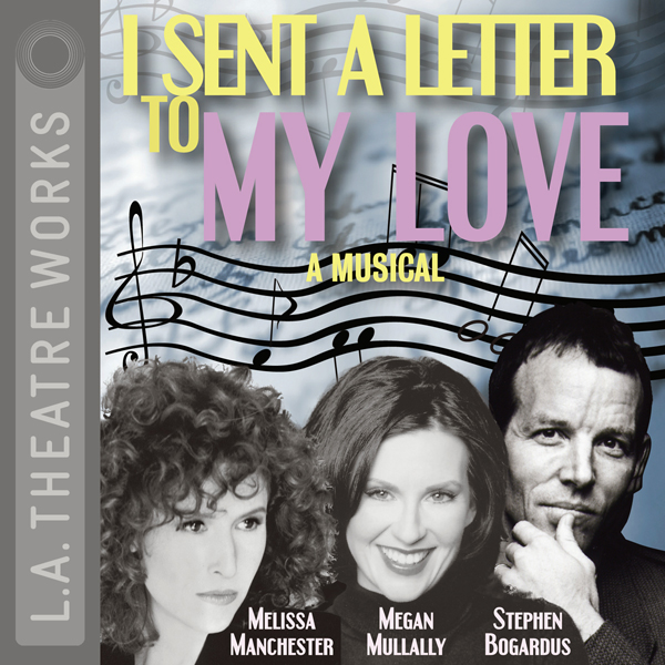 I Sent a Letter to My Love: A Musical, Hörbuch,...