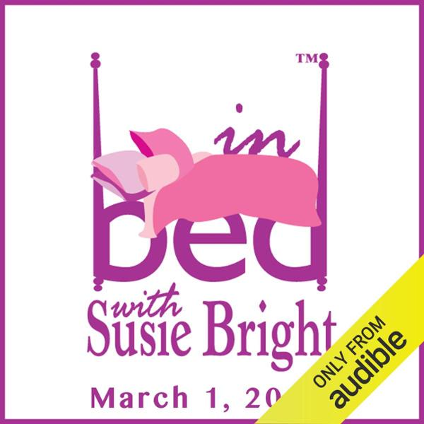 In Bed with Susie Bright 559: V-Day: Vagina Lan...