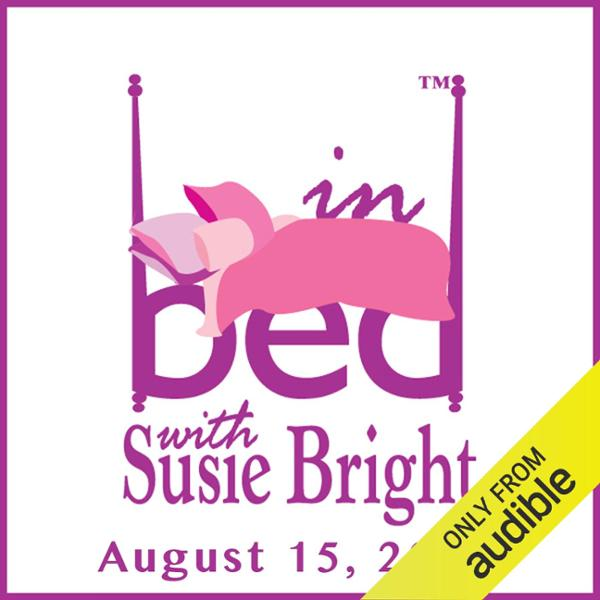 In Bed with Susie Bright 628: Christian Mann, R...