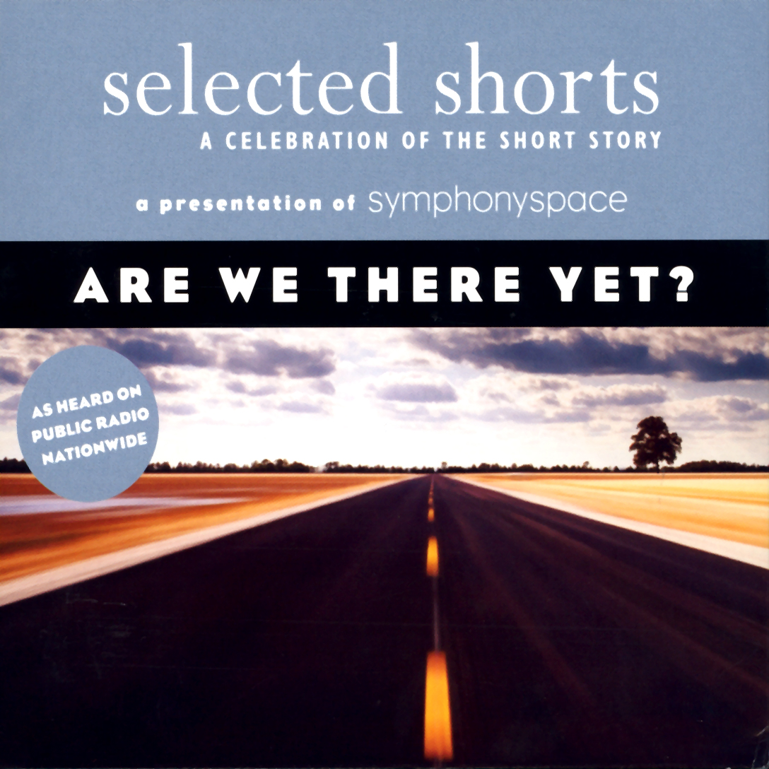 Selected Shorts: Are We There Yet?, Hörbuch, Digital, 1, 187min