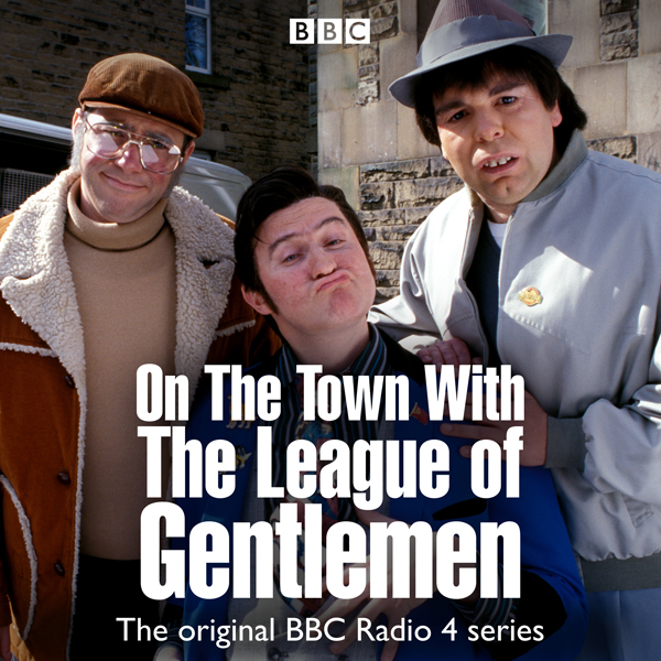 On the Town with The League of Gentlemen, Hörbu...