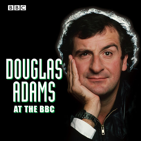 Douglas Adams at the BBC: A Celebration of the ...