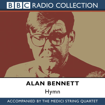 Hymn: Alan Bennett and The Medici String Quarte...