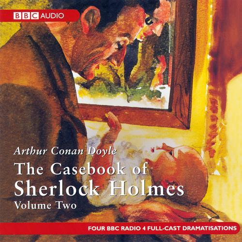 The Casebook of Sherlock Holmes: Volume Two (Dr...