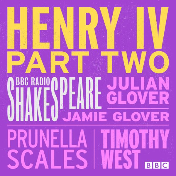BBC Radio Shakespeare: Henry the IV, Part 2, Hö...