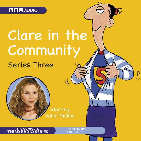 Clare in the Community: The Complete Series 3, ...