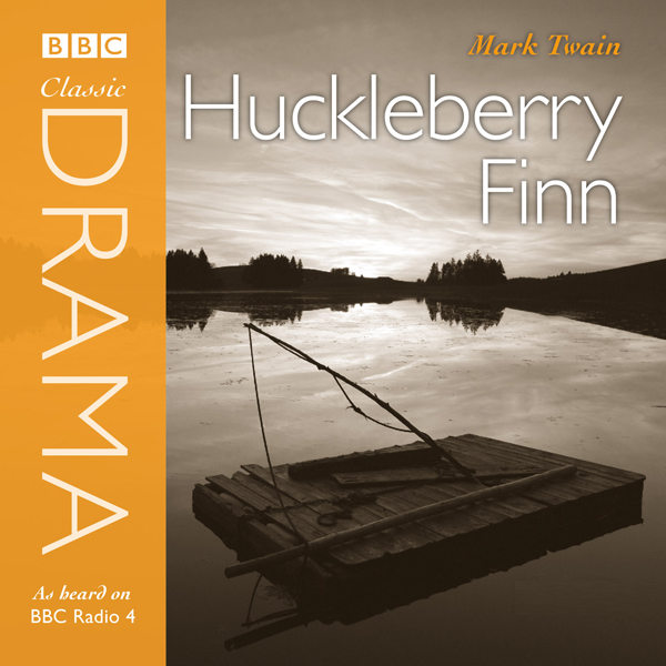 Classic Drama: Huckleberry Finn (Dramatised), H...