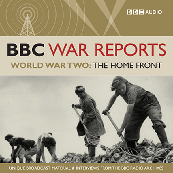 The BBC War Reports: The Second World War: The ...