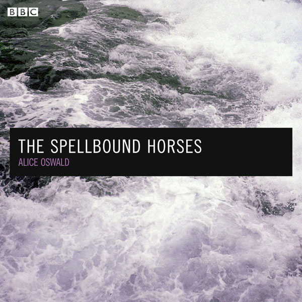 The Spellbound Horses (BBC Radio 4: Afternoon P...