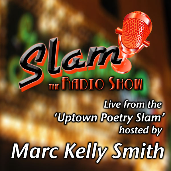 Slam the Radio Show: The Uptown Poetry Slam´ live from Chicago´s famous Green Mill Jazz Lounge , Hörbuch, Digital, 1, 56min