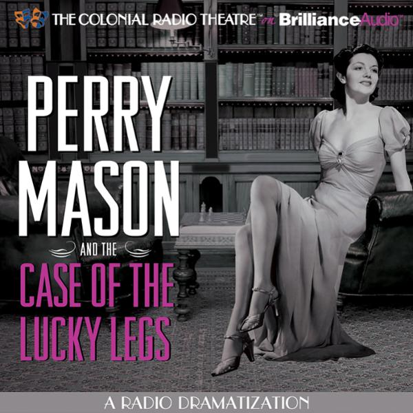 Perry Mason and the Case of the Lucky Legs: A R...