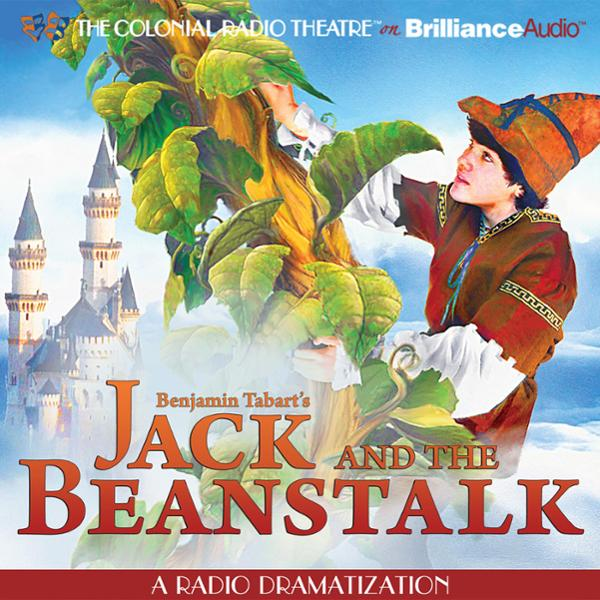 Jack and the Beanstalk: A Radio Dramatization, ...
