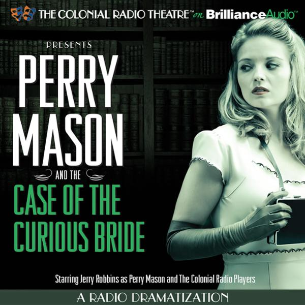Perry Mason and the Case of the Curious Bride: ...