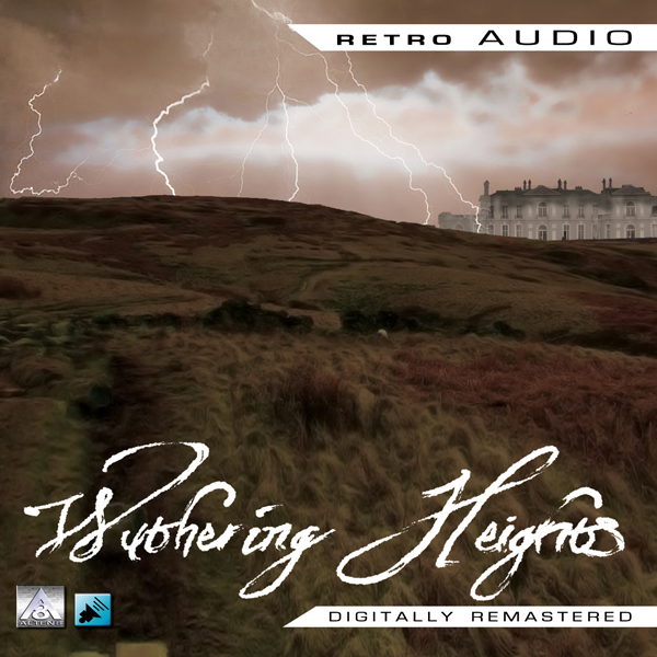 Wuthering Heights: Retro Audio (Dramatised), Hö...