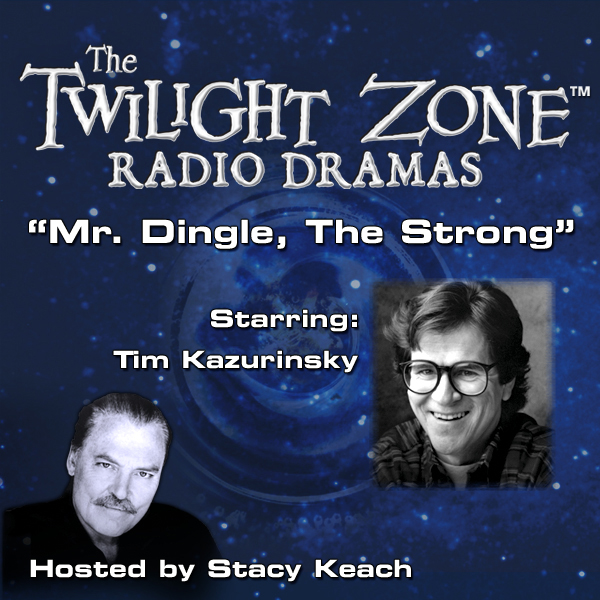 Mr. Dingle, The Strong: The Twilight Zone™ Radi...