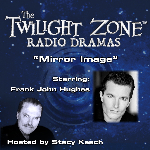 Mirror Image: The Twilight Zone Radio Dramas, H...
