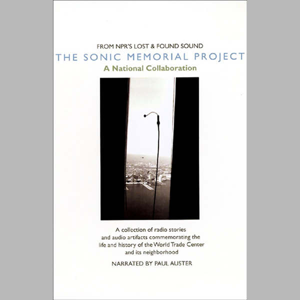 The Sonic Memorial Project: A National Collaboration , Hörbuch, Digital, 1, 137min