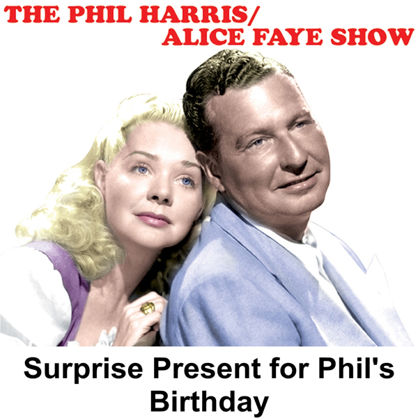 Phil Harris - Alice Faye Show: Surprise Present...