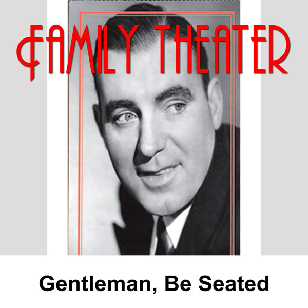 Family Theater: Gentlemen, Be Seated, Hörbuch, ...