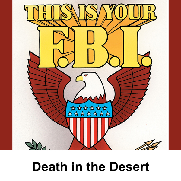 This Is Your FBI: Death in the Desert, Hörbuch,...