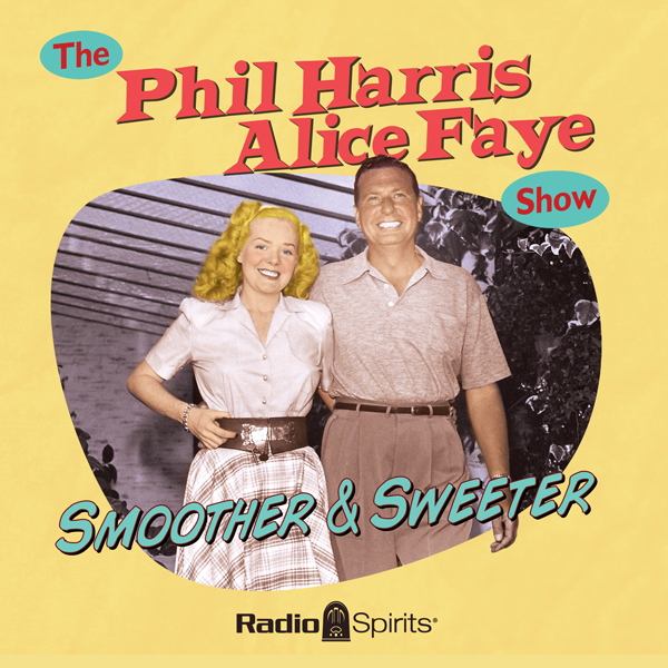 The Phil Harris - Alice Faye Show: Smoother and...