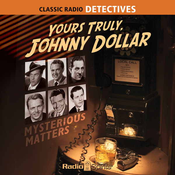Yours Truly, Johnny Dollar: Mysterious Matters,...