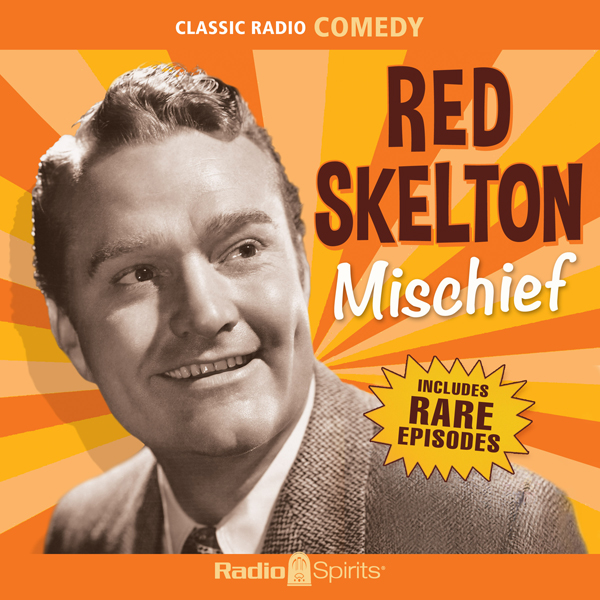 Red Skelton: Mischief, Hörbuch, Digital, 1, 513min