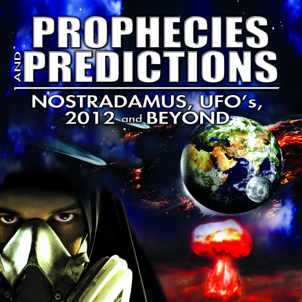 Prophecies and Predictions: Nostradamus, UFO´s,...